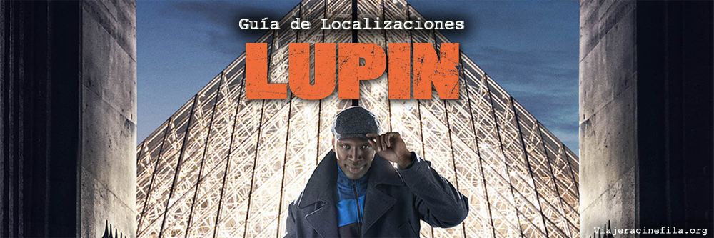 localizaciones LUPIN VIAJERA CINEFILA